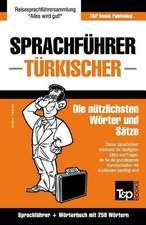 Sprachfuhrer Deutsch-Turkisch Und Mini-Worterbuch Mit 250 Wortern