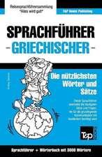 Sprachfuhrer Deutsch-Griechisch Und Thematischer Wortschatz Mit 3000 Wortern