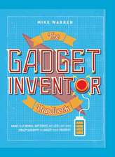 Warren, M: The Gadget Inventor Handbook