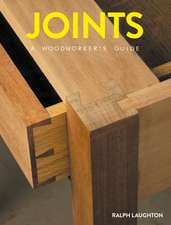 Joints: A Woodworker's Guide