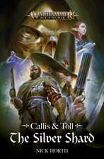 Callis and Toll: The Silver Shard: The Silver Shard