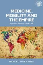 MEDICINE MOBILITY AND THE EMPIRE