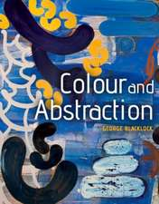 COLOUR & ABSTRACTION