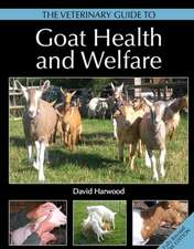 The Veterinary Guide to Goat Health and Welfare