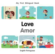 My First Bilingual Book-Love (English-Portuguese)