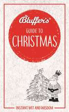 Bluffer's Guide to Christmas: Instant Wit and Wisdom