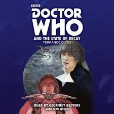 Dicks, T: Doctor Who and the State of Decay