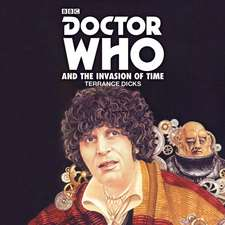 Doctor Who and the Invasion of Time: 4th Doctor Novelisation