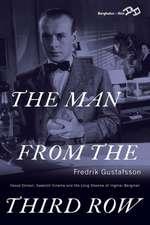 The Man from the Third Row:  Hasse Ekman, Swedish Cinema and the Long Shadow of Ingmar Bergman