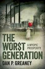 The Worst Generation: A Myopic Prosperity
