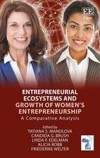 Entrepreneurial Ecosystems and Growth of Women's Entrepreneurship