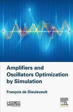 Amplifiers and Oscillators: Optimization by Simulation
