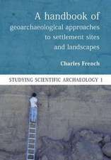 A Handbook of Geoarchaeological Approaches to Settlement Sites and Landscapes:  Women's Lives in the European Middle Ages