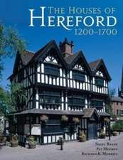 The Houses of Hereford 1200-1700