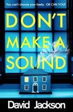 Jackson, D: Don't Make a Sound