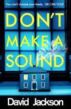 DONT MAKE A SOUND