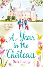 Year in the Chateau