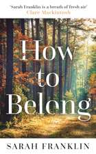 Franklin, S: How to Belong