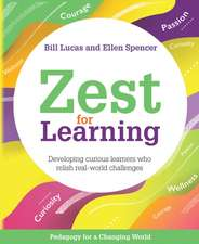 Zest for Learning: Developing Curious Learners Who Relish Real-World Challenges
