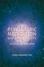 PSYCHIATRIC MEDICATION AND SPIRITUA