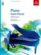 Piano Exam Pieces 2019 & 2020, ABRSM Grade 8: Selected from the 2019 & 2020 syllabus