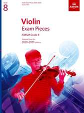Violin Exam Pieces 2020-2023, ABRSM Grade 8, Score & Part: Selected from the 2020-2023 syllabus