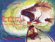 Pongkhi and the Giant Fish: A Story from Bangladesh