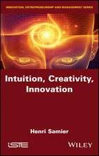 Intuition, Creativity, Innovation