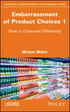Embarrassment of Product Choices 1: How to Consume Differently