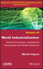 World Industrialization: Shared Inventions, Competitive Innovations, and Social Dynamics