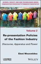 Re–presentation Policies of the Fashion Industry: Discourse, Apparatus and Power