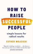 Wojcicki, E: How to Raise Successful People