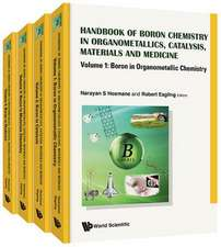 Handbook Of Boron Science: With Applications In Organometallics, Catalysis, Materials And Medicine (In 4 Volumes)