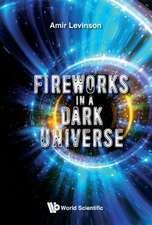 Fireworks in a Dark Universe