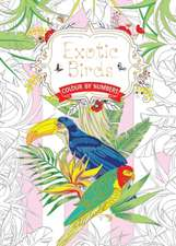 Exotic Birds (Colouring Book, by Numbers): Colour by Numbers