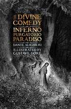 The Divine Comedy: Inferno, Purgatorio, Paradiso