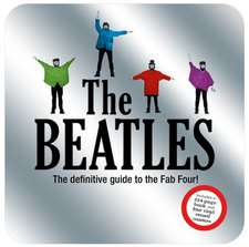 The Beatles: The Definitive Guide to the Fab Four