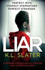 Liar: A Gripping Psychological Thriller with a Shocking Twist