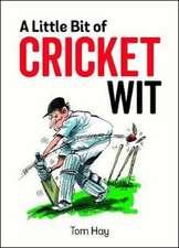 Little Bit of Cricket Wit