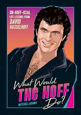 Knight, M: What Would The Hoff Do