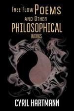 Free Flow Poems and Other Philosophical Works