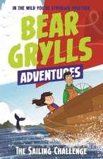 Bear Grylls Adventure 12: The Sailing Challenge