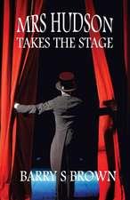 Mrs. Hudson Takes The Stage (Mrs. Hudson of Baker Street Book 6)