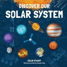 Stuart, C: Discover our Solar System
