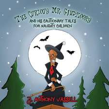 Curious Mr. Gahdzooks and his Cautionary Tales for Naughty Children