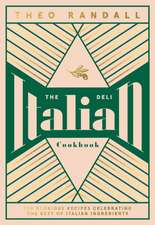 The Italian Deli Cookbook: 100 Glorious Recipes Celebrating the Best of Italian Ingredients