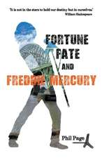 Fortune, Fate and Freddie Mercury