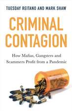 Criminal Contagion: How Mafias, Gangsters and Scammers Profit from a Pandemic