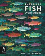 Haworth, K: There are Fish Everywhere
