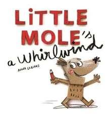 Little Mole's a Whirlwind